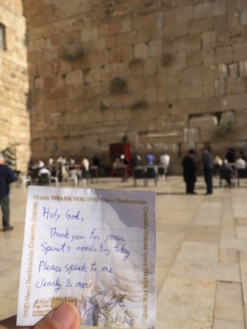 To commemorate the filling of the Holy Spirit that day on the Temple Mount, I wrote a prayer and put it in a crack on the Wailing Wall which is holding up the Temple Mount.
